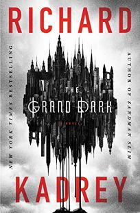 Sci-Fi/Fantasy/Horror Book Review: The Grand Dark by Richard Kadrey. Harper Voyager, $26.99 (432p) ISBN 978-0-06-267249-0