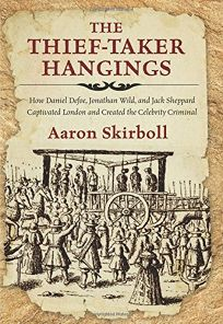 The Thief-Taker Hangings: How Daniel Defoe