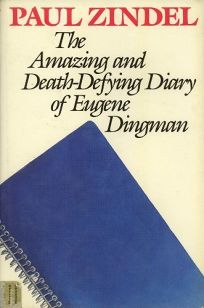 The Amazing and Death-Defying Diary of Eugene Dingman: The Amazing and Death Defying Diary of Eugene Dingman