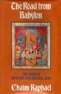 The Road from Babylon: The Story of Sephardi and Oriental Jews