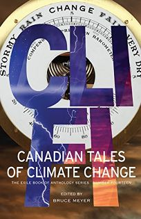 Cli-Fi: Canadian Tales of Climate Change