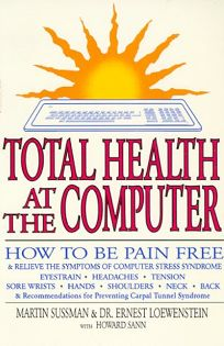 Total Health at the Computer: A How-To Guide to Saving Your Eyes and Body at the Vdt Screen in 3 Minutes a Day