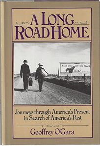 A Long Road Home: Journeys Through Americas Present in Search of Americas Past