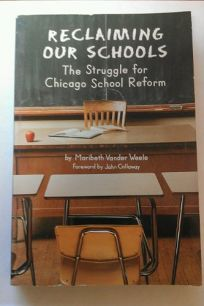 Reclaiming Our Schools: The Struggle for Chicago School Reform