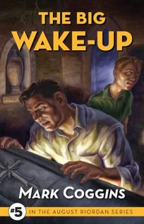 The Big Wake-Up: #5 in the August Riordan Series