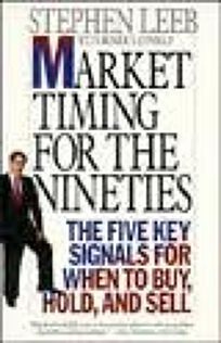 Market Timing for the Nineties: The Five Key Signals for When to Buy