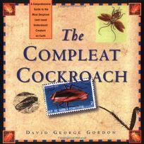 The Compleat Cockroach: A Comprehensive Guide to the Most Despised  and Least Understood Creature on Earth