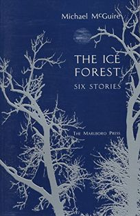 The Ice Forest: Six Stories