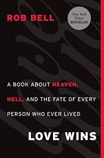 Love Wins: A Book about Heaven