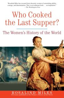 Who Cooked the Last Supper?: The Womens History of the World