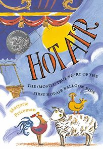 Hot Air: The Mostly True Story of the First Hot-Air Balloon Ride