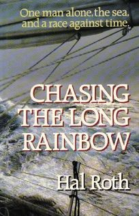 Chasing the Long Rainbow: The Drama of a Singlehanded Sailing Race Around the World