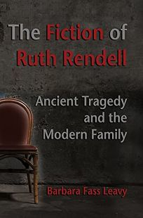 The Fiction of Ruth Rendell: Ancient Tragedy and the Modern Family