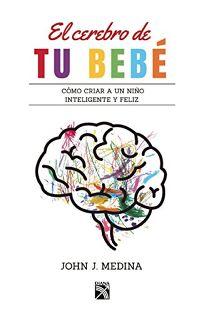 El Cerebro de Tu Bebe