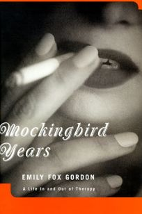 Mockingbird Years a Life in and Out of Therapy