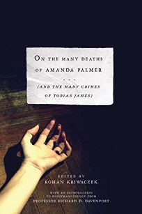On the Many Deaths of Amanda Palmer And the Many Crimes of Tobias James