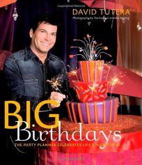 Big Birthdays: The Party Planner Celebrates Lifes Milestones