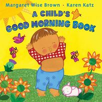 A Childs Good Morning Book