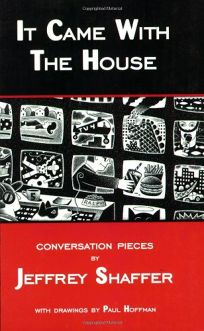 It Came with the House: Conversation Pieces