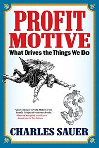 Profit Motive: What Drives the Things We Do