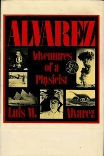 Alvarez: Adventures of a Physicist