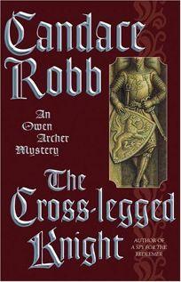 THE CROSS-LEGGED KNIGHT: An Owen Archer Mystery