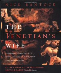 The Venetians Wife: A Strangely Sensual Tale of a Renaissance Explorer