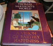 Thomas McKnights World: A Vision of Earthly Happiness