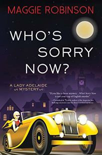 Who's Sorry Now? A Lady Adelaide Mystery
