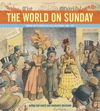 The World on Sunday: Graphic Art in Joseph Pulitzers Newspaper 1898–1911