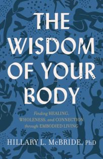 The Wisdom of Your Body: Finding Healing
