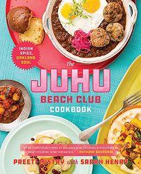 The Juhu Beach Club Cookbook: Indian Spice