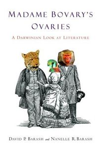 MADAME BOVARYS OVARIES: A Darwinian Look at Literature