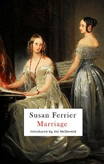 Fiction Book Review: Marriage by Susan Ferrier. Virago, $13.99 trade paper (544p) ISBN 978-0-349-01121-9