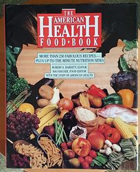 American Health Food Book: Nutrition News for the 90s