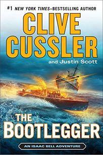 The Bootlegger: An Isaac Bell Adventure