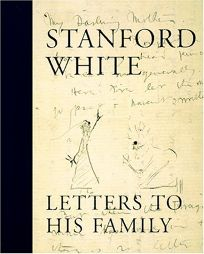 Stanford White: Letters to His Family