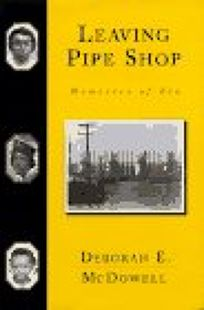 Leaving the Pipe Shop: Memories of Kin