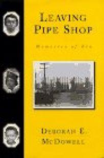 Leaving the Pipe Shop: Memories of Kin