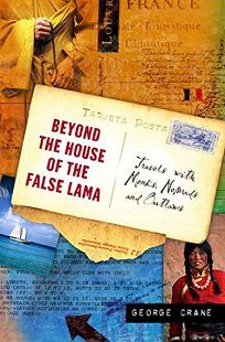 Beyond the House of the False Lama: Travels with Monks