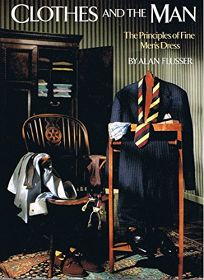 Clothes and the Man: The Principles of Fine Mens Dress