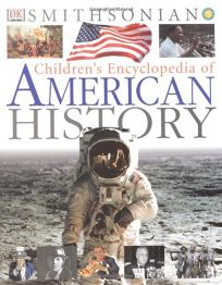 Childrens Encyclopedia of American History