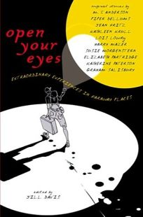 OPEN YOUR EYES: Extraordinary Experiences in Faraway Places