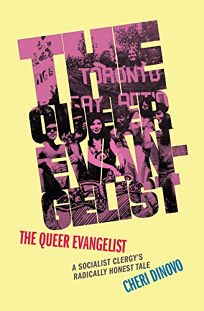 The Queer Evangelist: A Socialist Clergy's Radically Honest Tale