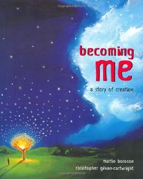 Becoming Me: A Story of Creation