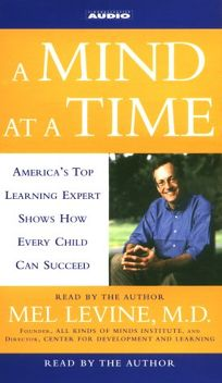 A MIND AT A TIME: Americas Top Learning Expert Shows How Every Child Can Succeed