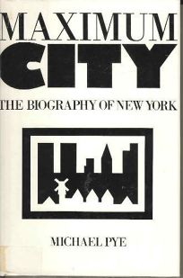 Maximum City: The Biography of New York