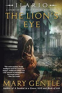 Ilario: The Lion's Eye: A Story of the First History