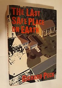 The Last Safe Place on Earth