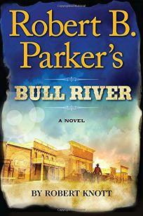 Robert B. Parkers Bull River